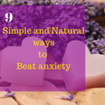 10 Easy Tips to help you Manage your anxiety