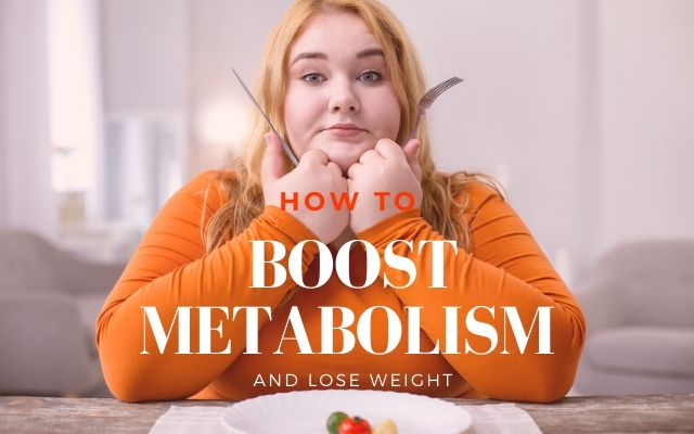 how to boost metabolism and lose weight