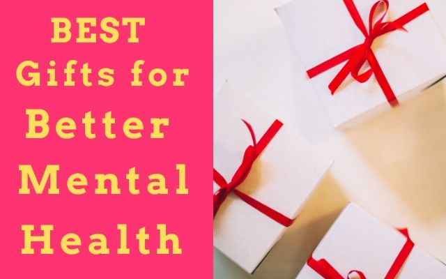 best gifts for someone with depression and or anxiety