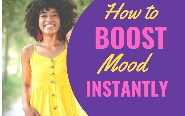 How to boast your mood instantly