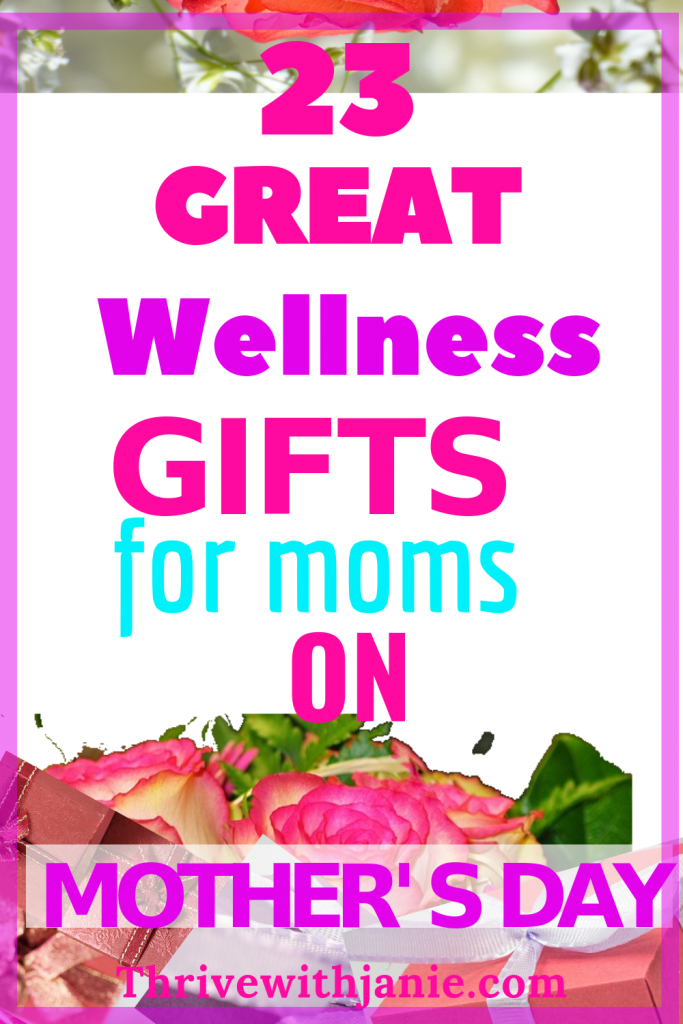 The best 23 wellness mothers day gifts