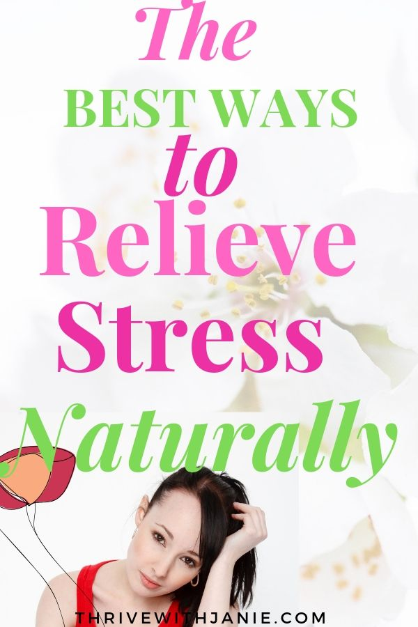 The best ways to relieve stress naturally