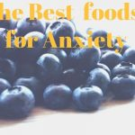 The best foods for anxiety