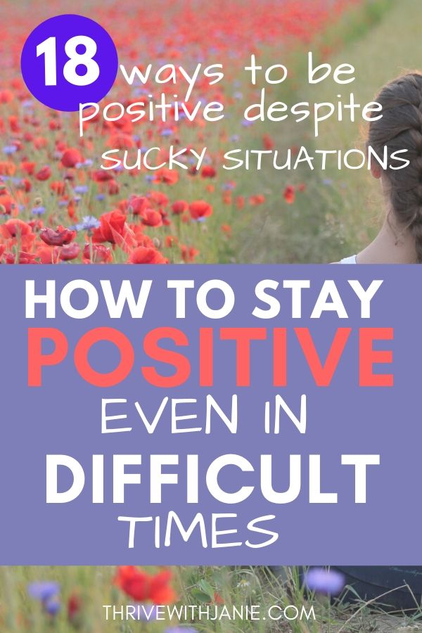 how to be positive in hard times