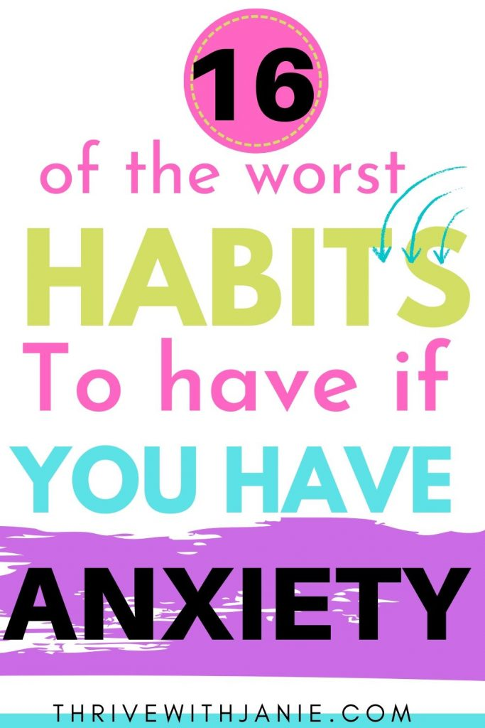 the worst habits to have when you have anxiety