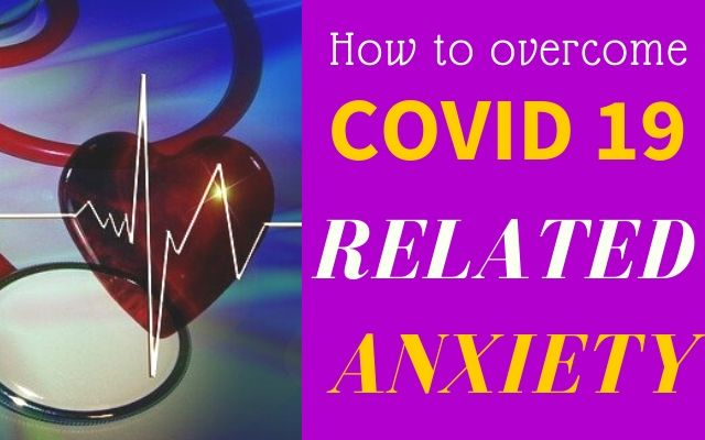 How to overcome anxiety related to coronavirus
