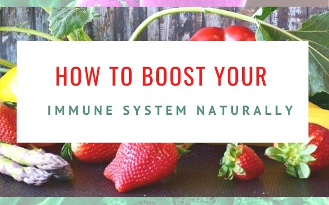 how to boost your immune system natrully the ultimate guide