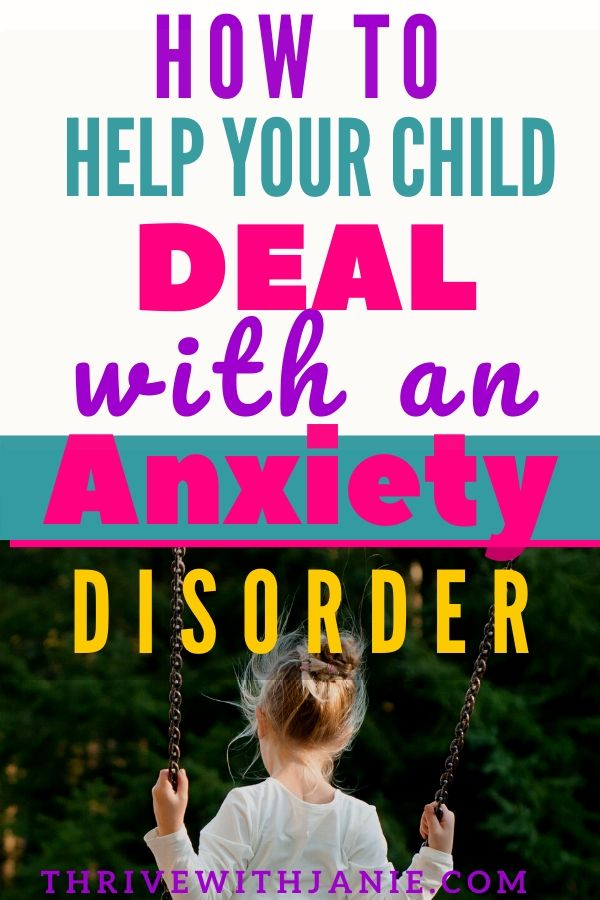 Anxiety- how to healp your child deal with an anxiety disorder