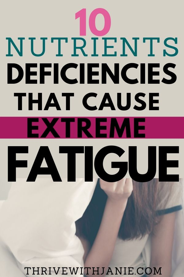 Nutrients deficiences that cause extreme fatigue