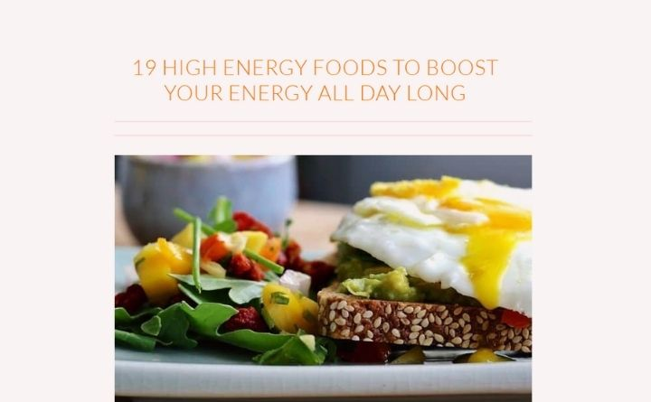 19 High Energy Foods to Boost Your Energy All Day Long
