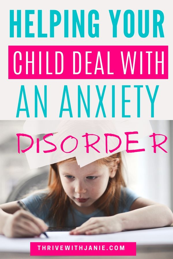 Helping your child deal with an anxiety disorder