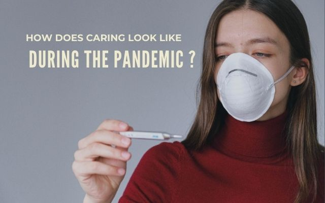 How caring looks liek during the pandemic