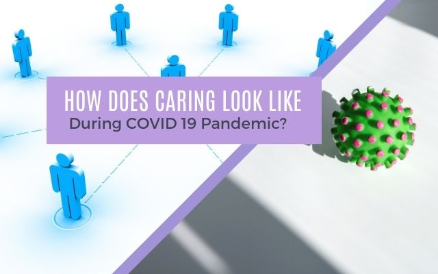How caring looks like during the pandemic