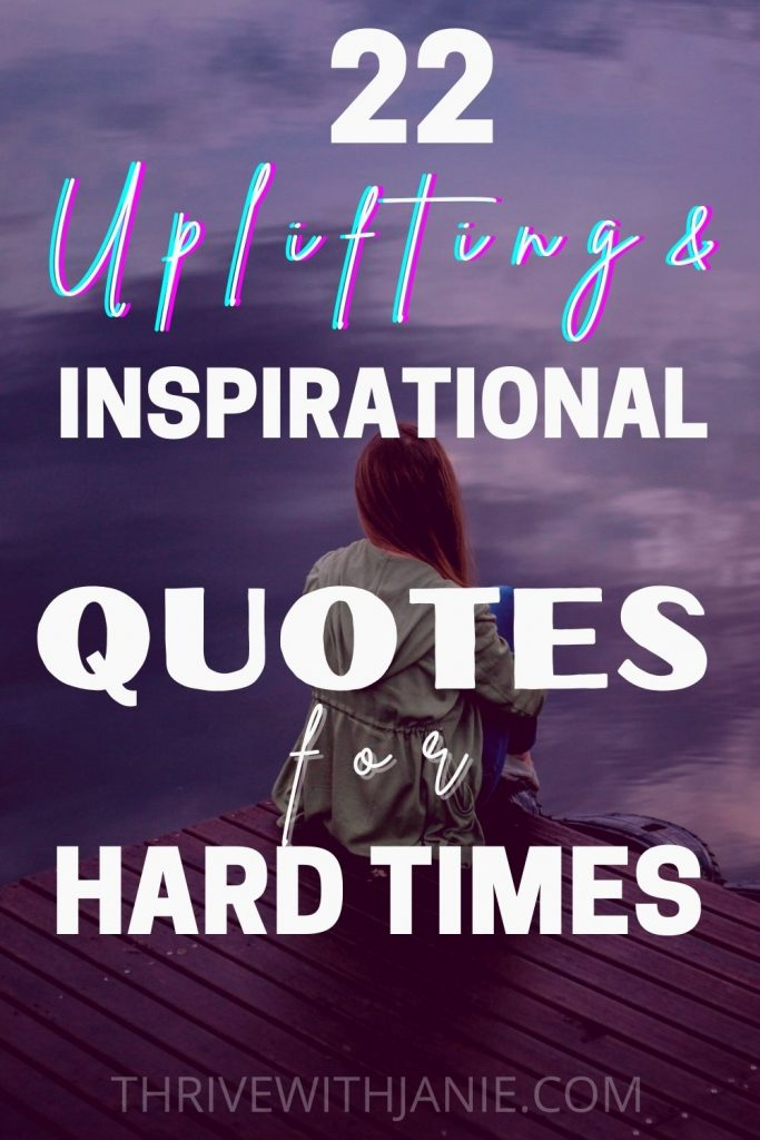 22 quotes for inspiration to ease hard times