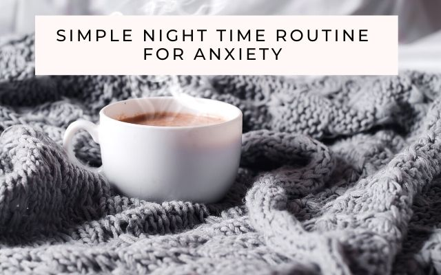 Night time routine for anxiety