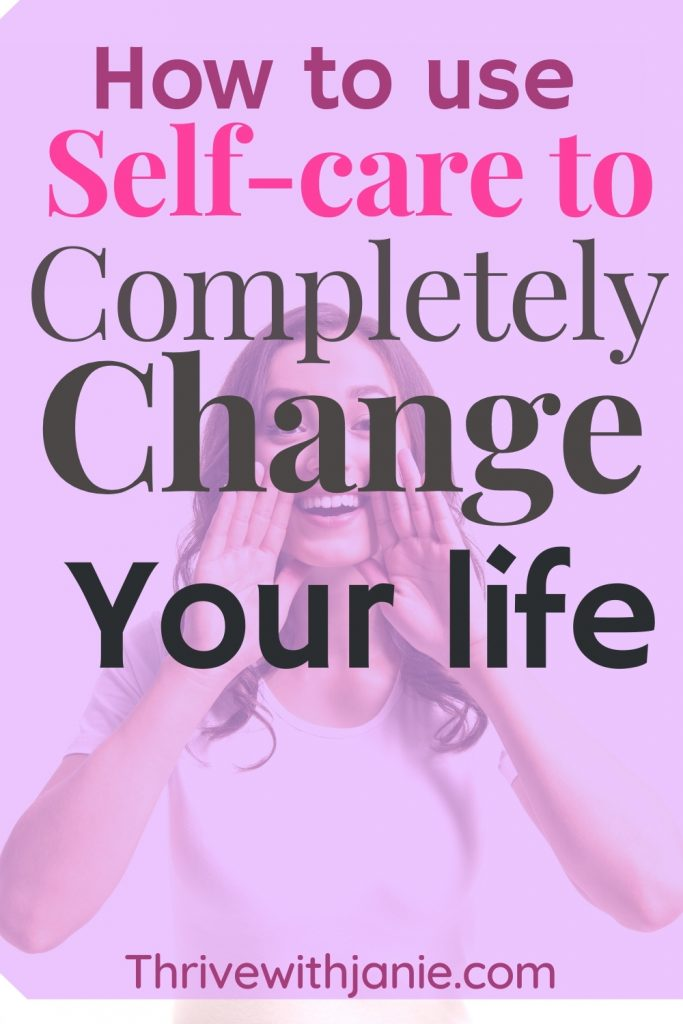 How to practice self care  and change your life
