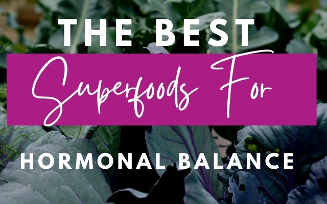 The best superfoods for hormonal balance
