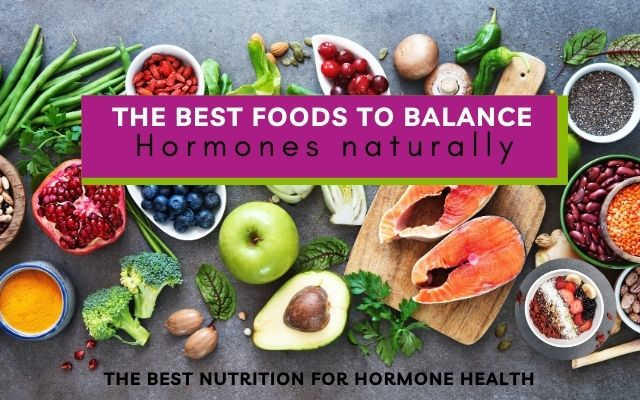 Best foods for hormonal balance