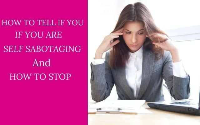 How to tell if you are self sabotaging