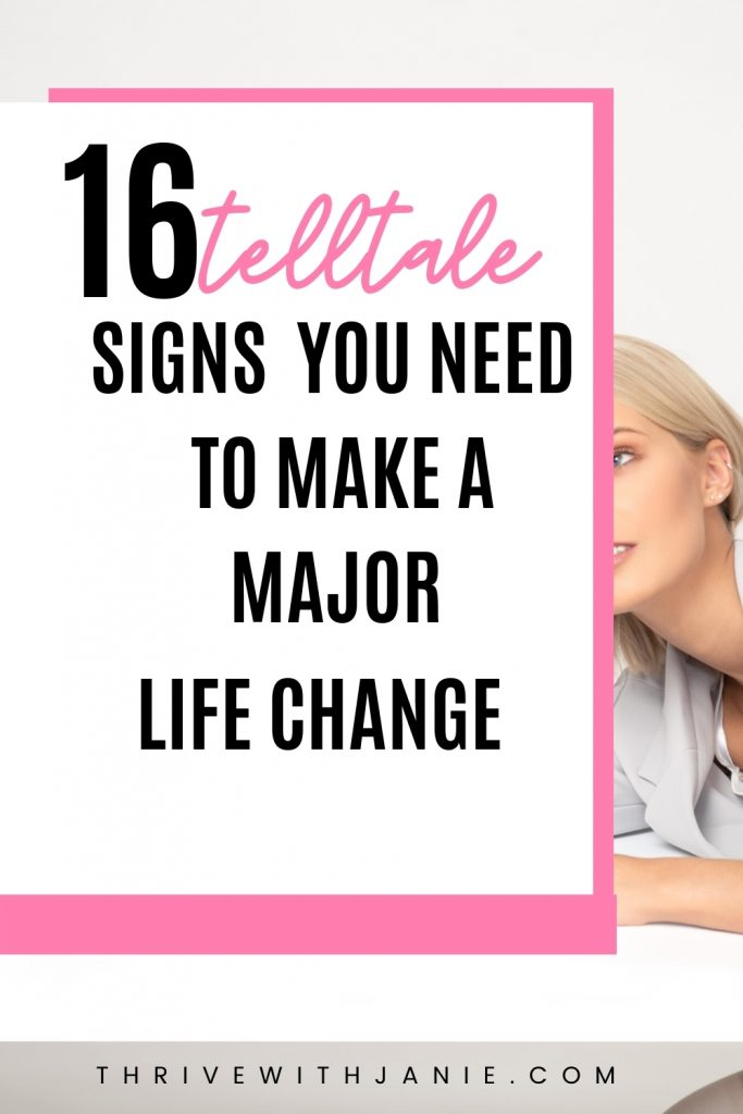 Signs you need to make a life change