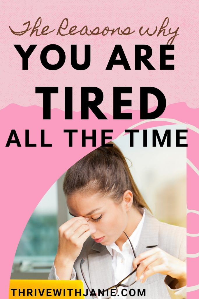 Some reasons why you are  so tired