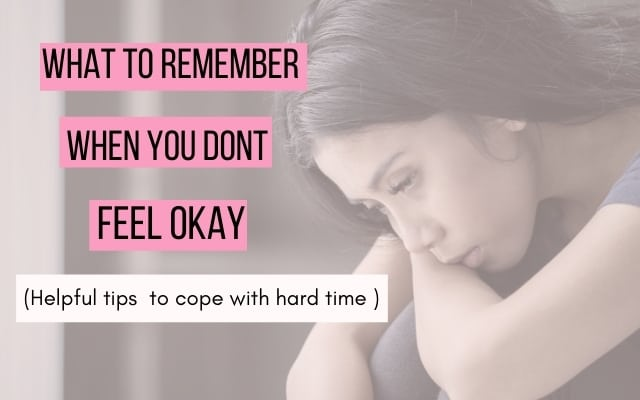 What to remember whem you dont feel okay