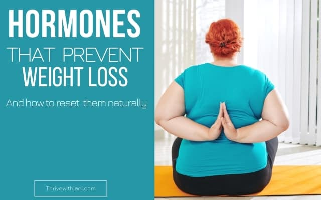 Hormones that prevent weight loss and how to reset them naturally