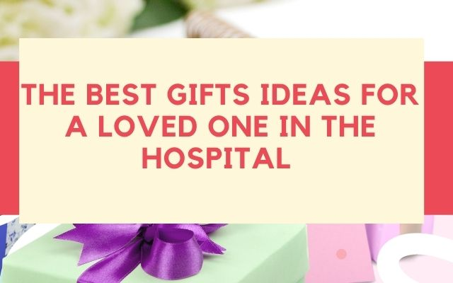 15 best gift ideas for someone in the hospital